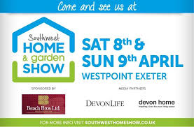 South West Home And Garden Show - Exeter, Westpoint, April 8-9, 2017